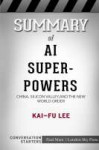 summary-of-ai-superpowers-china-silicon-valley-and-the-new-[...].jpg